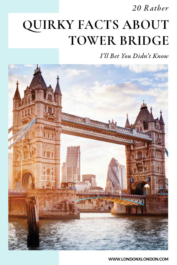 Facts about Tower Bridge