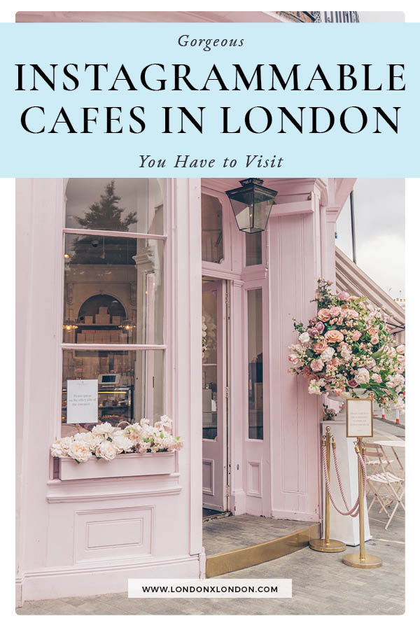 Instagrammable Cafes London